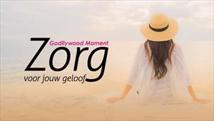 Godllywood Moment - Zorg voor jouw geloof