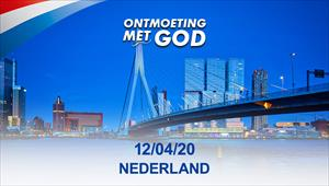 Ontmoeting met God - 12/04/20 - Nederland