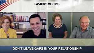 Don't leave gaps in your relationship - Pastor's meeting - 16/04/20