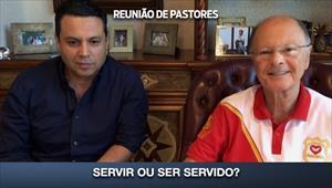 Servir ou ser servido? - Reunião de Pastores - 23/04/20