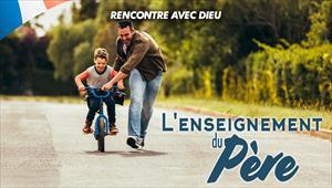 Rencontre avec Dieu - L'enseignement du Père - 26/04/20 - France