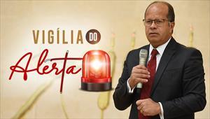 Vigília do Alerta - 02/05/20