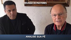 Analise sua fé - Reunião de Pastores - 07/05/20