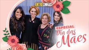 Entrelinhas - Especial dia das Mães - 10/05/20