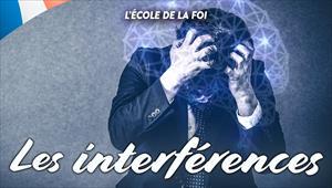 L'école de la Foi - Les interférences - 06/05/20 - France