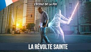 L'école de la Foi - La révolte Sainte -13/05/20 - France