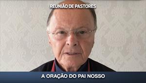 A oração do Pai Nosso - Reunião de Pastores - 21/05/20