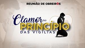 Clamor do Princípio das Vigílias - 23/05/20