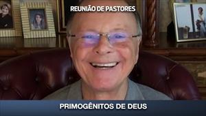 Primogênitos de Deus - Reunião de Pastores - 28/05/20