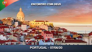 Encontro com Deus - 07/06/20 - Portugal