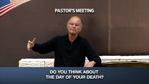 Do you think about the day of your death? - Pastor's Meeting - 18/06/20