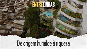 Entrelinhas - De origem humilde à riqueza - 21/06/20