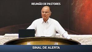 Sinal de alerta - Reunião de Pastores - 25/06/20