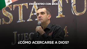 ¿Cómo acercarse a Dios? - Encuentro con Dios - 21/06/20  - Mexico