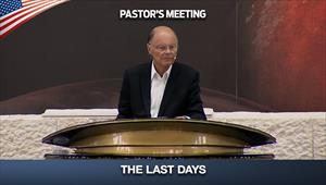 The Last Days - Pastor's Meeting - 02/06/20