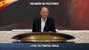 Los últimos días - Reunión de pastores - 02/06/20