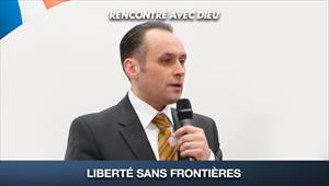 Liberté sans frontière - Rencontre avec Dieu - 31/05/20 - France