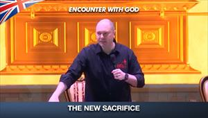 The New Sacrifice - Encounter with God - 05/07/20 - England