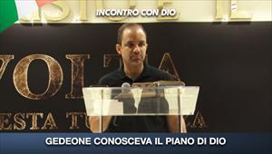 Incontro con Dio - 12/07/20 - Italia - Gedeone conosceva il piano di Dio