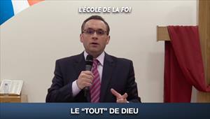 """Le """"Tout"""" de Dieu - L'école de la Foi - 10/06/20 - France"""