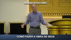 Como fazer a Obra de Deus - Reunião de Pastores - 16/07/20