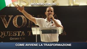 Incontro con Dio - 19/07/20 - Italia - Come avviene la trasformazione