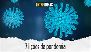 Entrelinhas - 7 lições da pandemia - 19/07/20