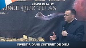 Investir dans l'intérêt de Dieu - L'école de la Foi - 24/06/20 - France