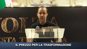 Incontro con Dio - 26/07/20 - Italia - Il prezzo per la trasformazione