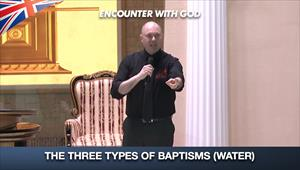 The Three types of Baptisms (Water) - Encounter with God - 19/07/20 - England