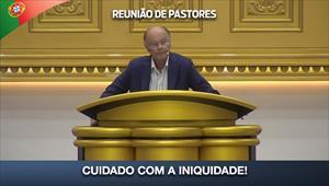 Cuidado com a iniquidade! - Reunião de Pastores - 30/07/20