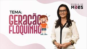 Geração Floquinho - Escola de Mães
