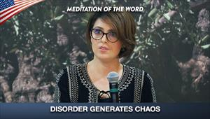 Disorder generates chaos - Meditation of the Word