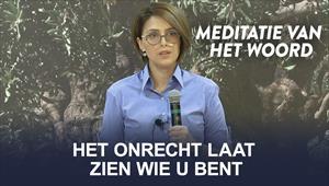 Meditatie van het Woord - Het onrecht laat zien wie u bent - Nederland