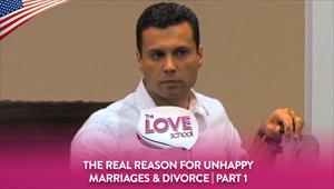 The Love School - USA - 22/08/20 - The REAL reason for unhappy marriages & divorce, Part 1