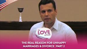 The Love School - USA - 29/08/20 - The REAL reason for unhappy marriages & divorce, Part 2