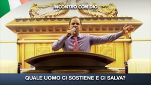 Incontro con Dio - 30/08/20 - Italia - Quale uomo ci sostiene e ci salva?