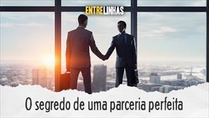O segredo de uma parceria perfeita - Entrelinhas - 30/08/20