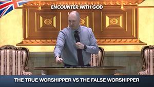 The True Worshipper VS The False Worshipper - Encounter with God - 30/08/20 - England