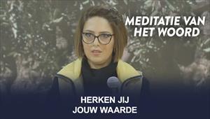 Meditatie van het Woord - Herken jij jouw waarde? - Nederland
