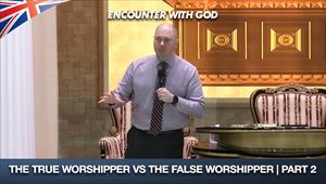 True Worshipper VS The False Worshipper Part 2 - Encounter with God - 06/09/20 - England