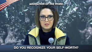 Do you recognize your self-worth? - Meditation of the word