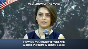 How do you know if you are a just person in God's eyes? - Meditation of the Word