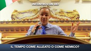 Incontro con Dio - 13/09/20 - Italia - Il tempo come alleato o come nemico?