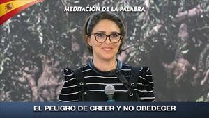 El peligro de creer y no obedecer  - Meditación de la Palabra
