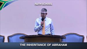 The Inheritance of Abraham - School of Intelligent Faith - 16/09/20 - South Africa