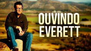 Ouvindo Everett