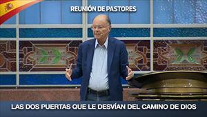 Las dos puertas que le desvían del camino de Dios - Reunión de Pastores - 03/09/20