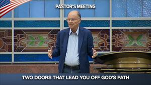 Two doors that lead you out of God's way – Pastor's Meeting - 03/09/20