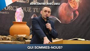 Qui sommes-nous? - Rencontre avec Dieu - 19/07/20 - France